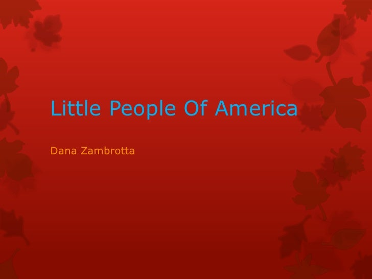 Little People Of America<br />Dana Zambrotta<br />