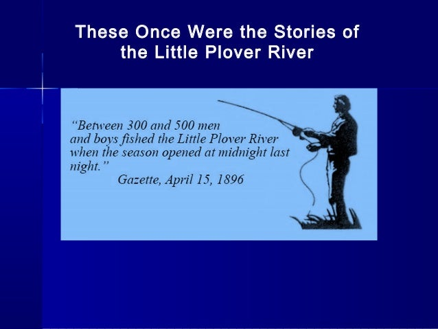 These Once Were the Stories ofthe Little Plover River