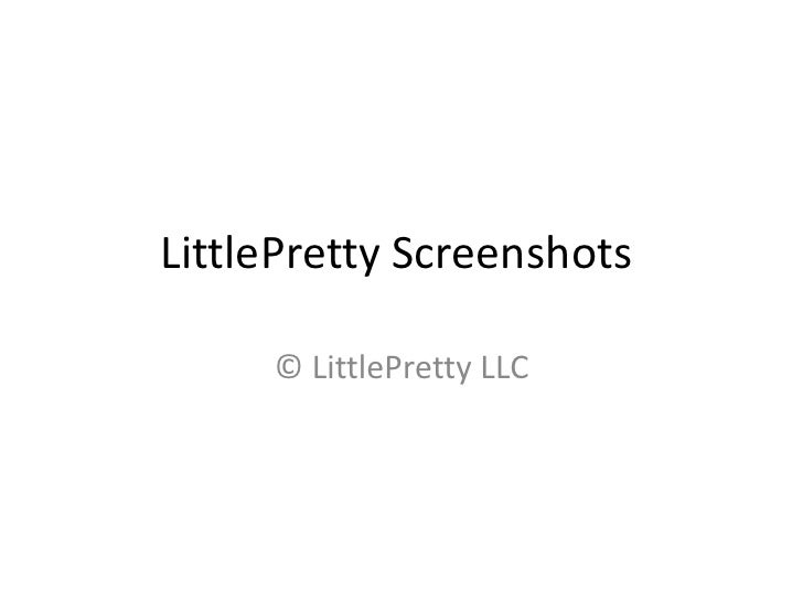 LittlePretty Screenshots	<br />© LittlePretty LLC<br />