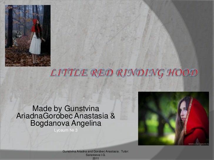 Made by GunstvinaAriadnaGorobec Anastasia &    Bogdanova Angelina         Lyceum № 3            Gunstvina Ariadna and Goro...