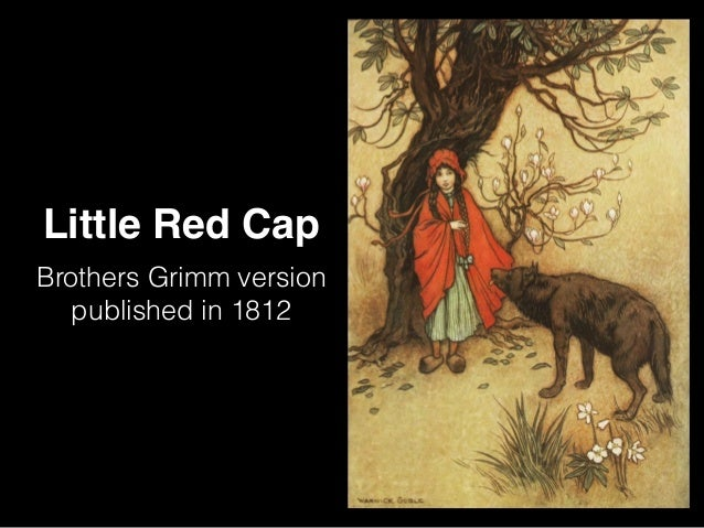 little red riding hood by the grimm brothers essay Although the brothers grimm toned down the sex in later editions of their work, they actually ramped up the violence  that little red riding hood symbolized the german people suffering at the .