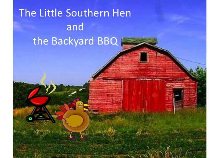 The Little Southern Hen and the Backyard BBQ<br />