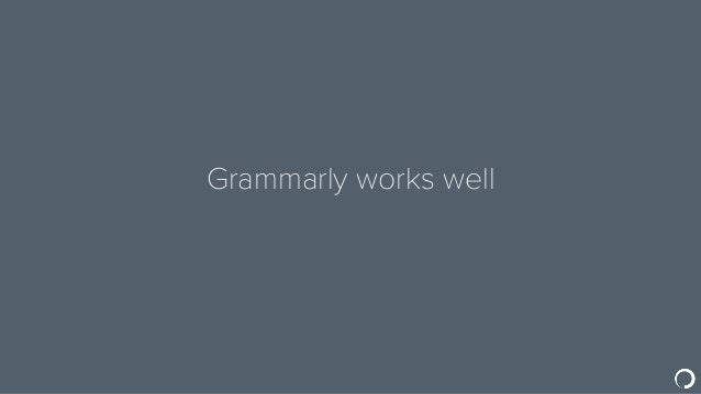 Grammarly works well