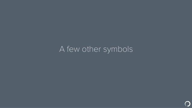 A few other symbols