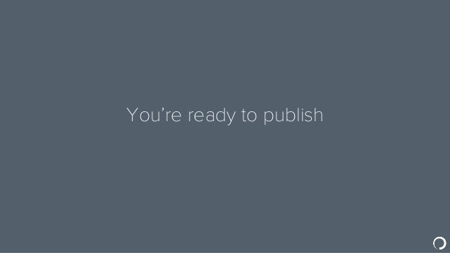 You're ready to publish