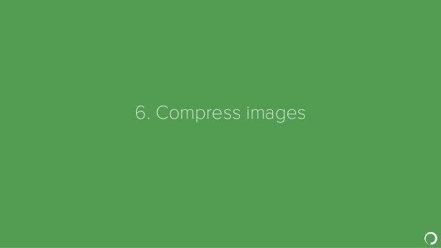 6. Compress images