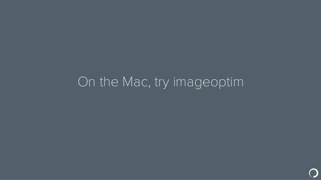 On the Mac, try imageoptim