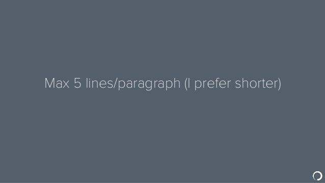 Max 5 lines/paragraph (I prefer shorter)