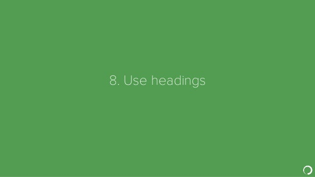 8. Use headings