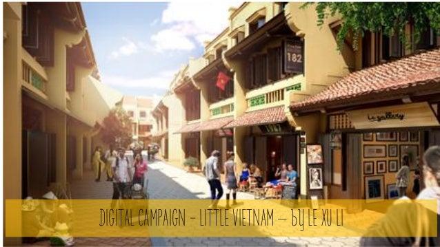 DIGITAL CAMPAIGN -LITTLE VIETNAM –by LE XU LI