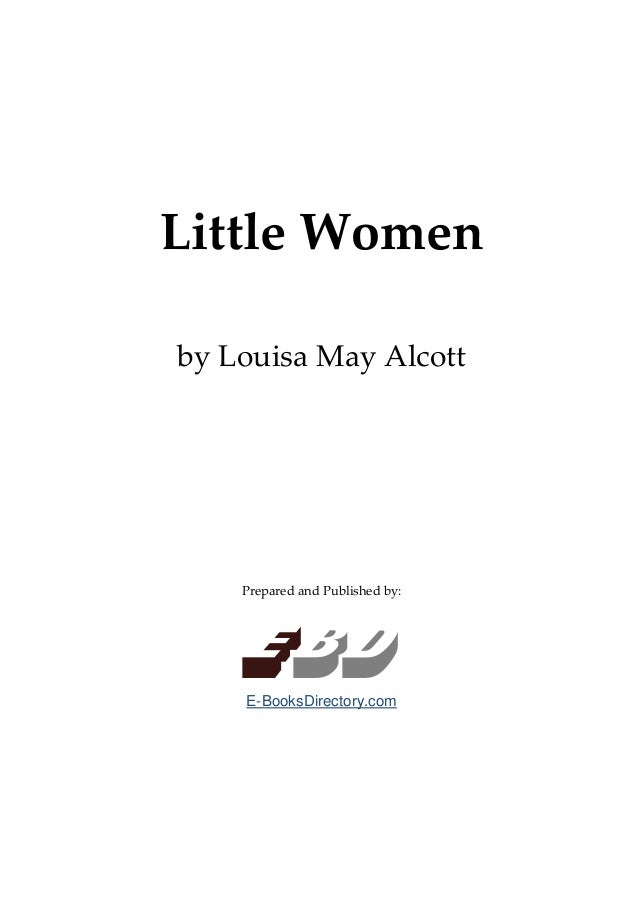 Little Womenby Louisa May Alcott    Prepared and Published by:    Ebd    E-BooksDirectory.com