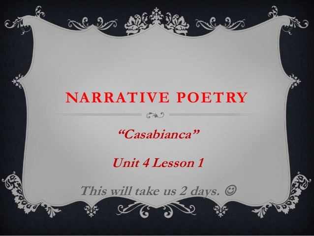 "NARRATIVE POETRY ""Casabianca"" Unit 4 Lesson 1  This will take us 2 days. "