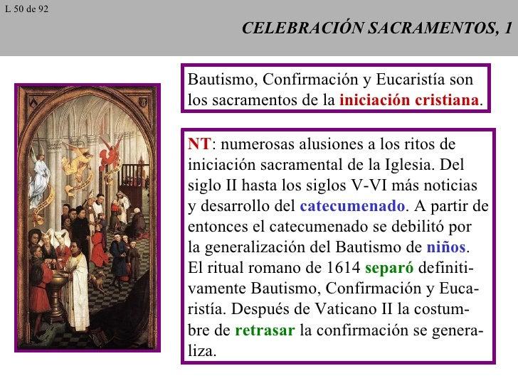 CELEBRACIÓN SACRAMENTOS, 1 Bautismo, Confirmación y Eucaristía son los sacramentos de la  iniciación cristiana . NT : nume...