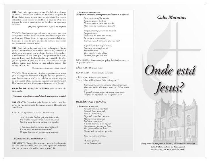 Culto Matutino       Onde está    Jesus?   (Preparando-nos para a Páscoa, celebrando a Páscoa)          Catedral Metodista...