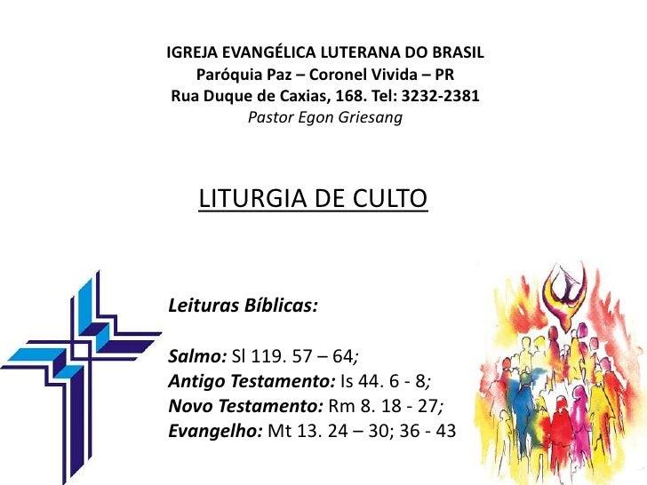 IGREJA EVANGÉLICA LUTERANA DO BRASILParóquia Paz – Coronel Vivida – PRRua Duque de Caxias, 168. Tel: 3232-2381Pastor EgonG...