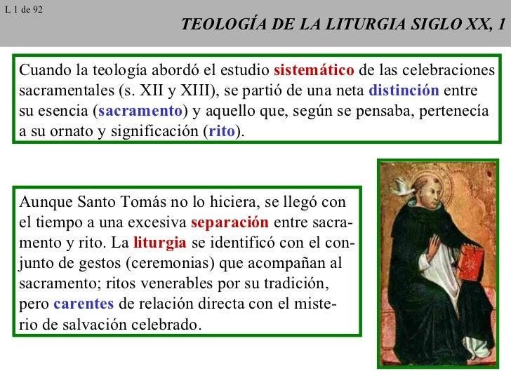 TEOLOGÍA DE LA LITURGIA SIGLO XX, 1 Cuando la teología abordó el estudio  sistemático  de las celebraciones sacramentales ...