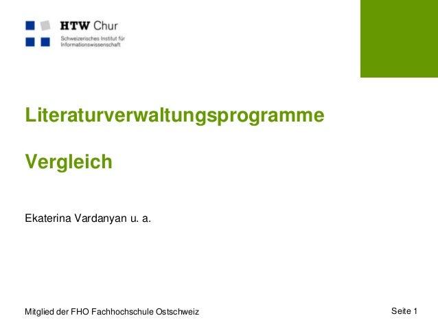 Literaturverwaltungsprogramme Vergleich Ekaterina Vardanyan u. a.  Mitglied der FHO Fachhochschule Ostschweiz  Seite 1