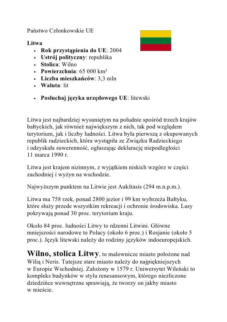 Państwo Członkowskie UE  Litwa    • Rok przystąpienia do UE: 2004    • Ustrój polityczny: republika    • Stolica: Wilno   ...