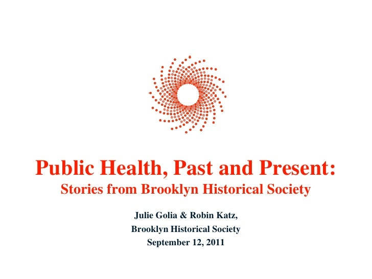 Public Health, Past and Present:  Stories from Brooklyn Historical Society             Julie Golia & Robin Katz,          ...