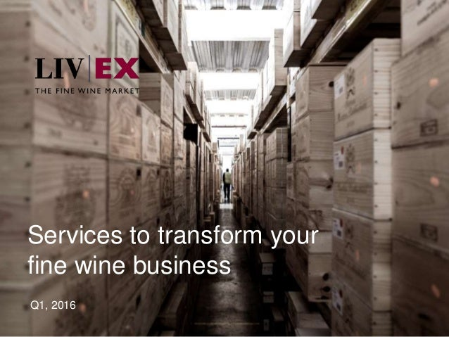 1 Services to transform your fine wine business Q1, 2016