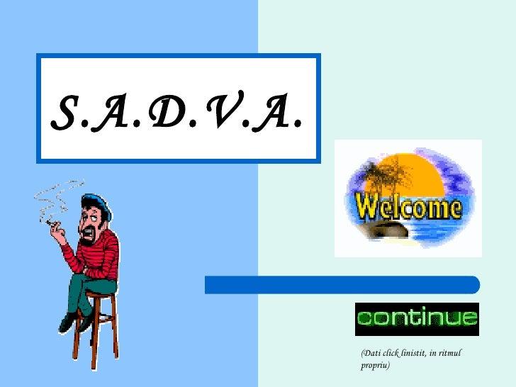 S.A.D.V.A.   (Dati click linistit, in ritmul propriu)