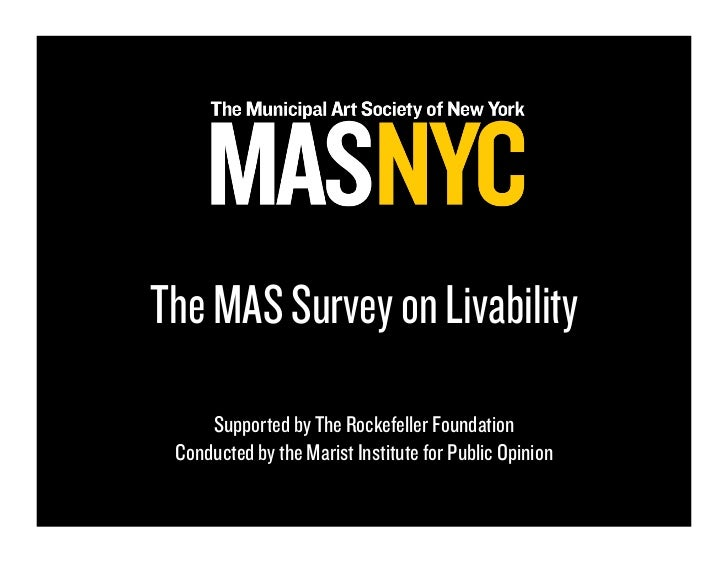 The MAS Survey on Livability      Supported by The Rockefeller Foundation  Conducted by the Marist Institute for Public Op...
