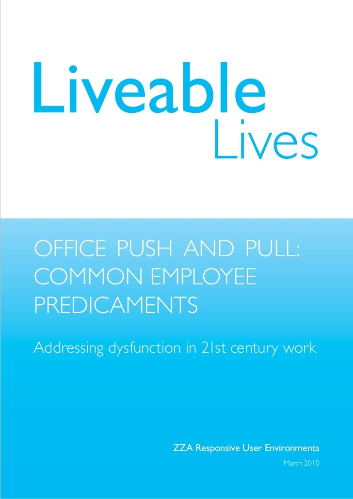 Liveable                              lives office push AND pull: coMMoN eMployee preDicAMeNts Addressing dysfunction in 2...