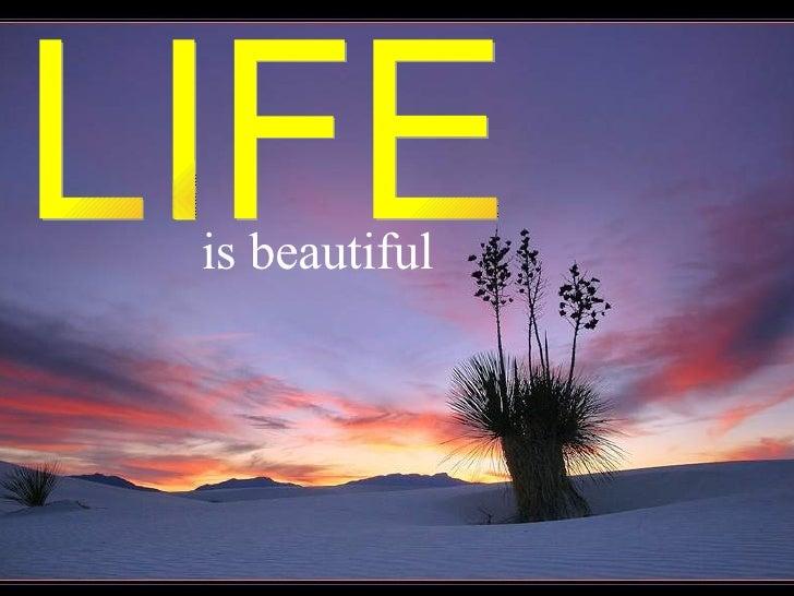 is beautiful LIFE