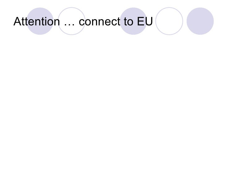 Attention … connect to EU
