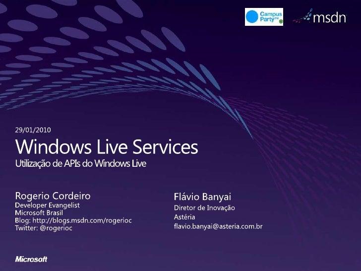 Windows Live ServicesUtilização de APIs do Windows Live<br />Flávio Banyai<br />Diretor de Inovação<br />Astéria<br />flav...
