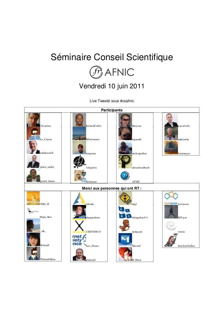 Séminaire Conseil Scientifique                 Vendredi 10 juin 2011                       Live Tweeté sous #csafnic      ...