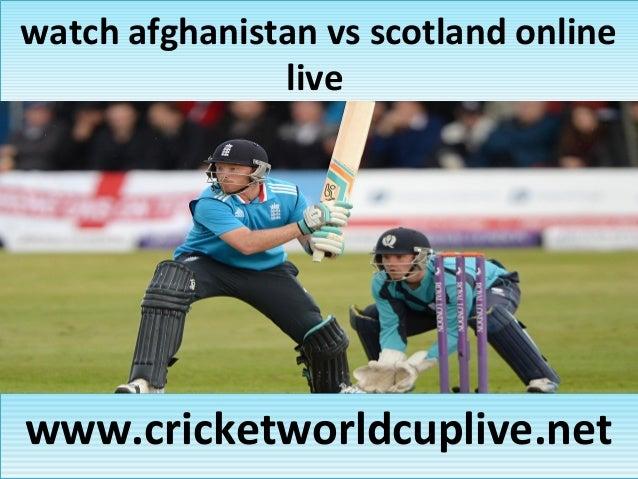 watch afghanistan vs scotland online live watch afghanistan vs scotland online live www.cricketworldcuplive.netwww.cricket...