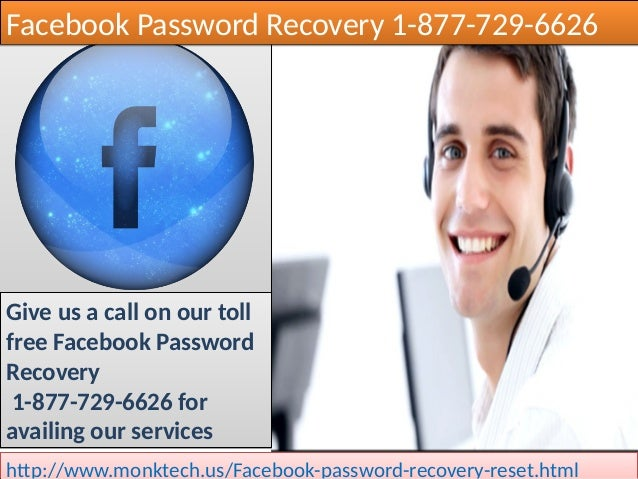 Facebook Password Recovery 1-877-729-6626Facebook Password Recovery 1-877-729-6626 Give us a call on our toll free Faceboo...