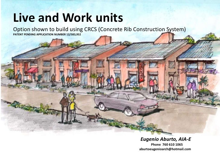 Live and Work unitsOption shown to build using CRCS (Concrete Rib Construction System)PATENT PENDING APPLICATION NUMBER 12...