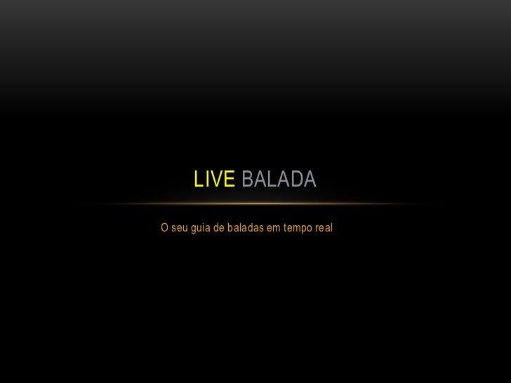 LIVE BALADAO seu guia de baladas em tempo real