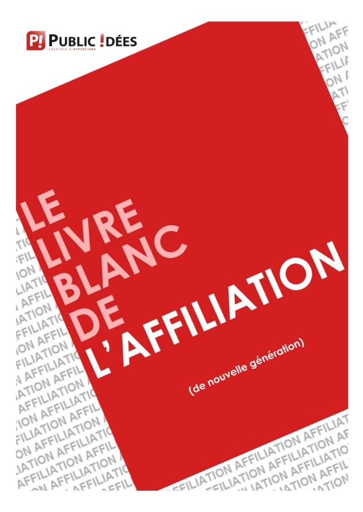 Public-Idées   1   Le Livre Blanc de l'Affiliation (de nouvelle génération)