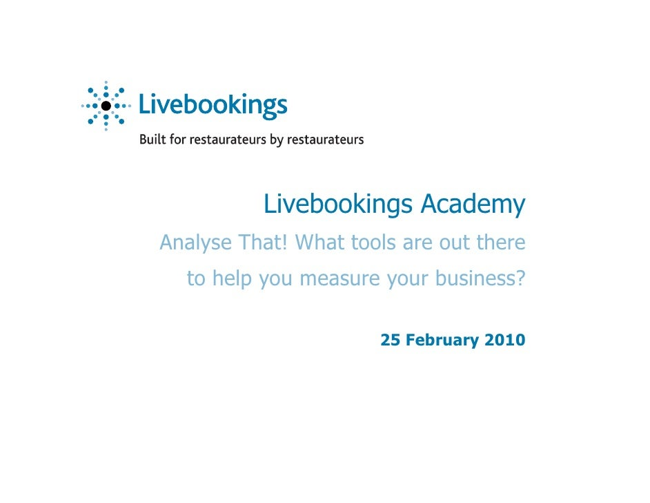 Livebookings Academy Analyse That! What tools are out there   to help you measure your business?                        25...