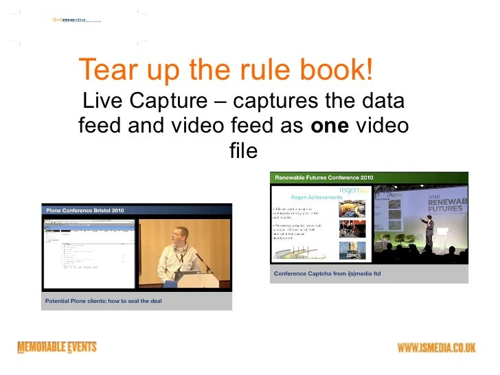 Tear up the rule book! Live Capture – captures the data feed and video feed as  one  video file
