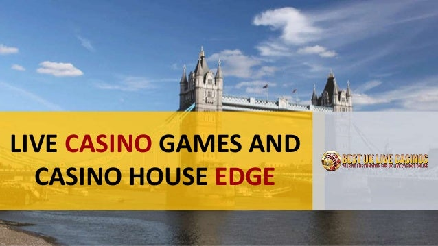 Live Casino Games And Casino House Edge