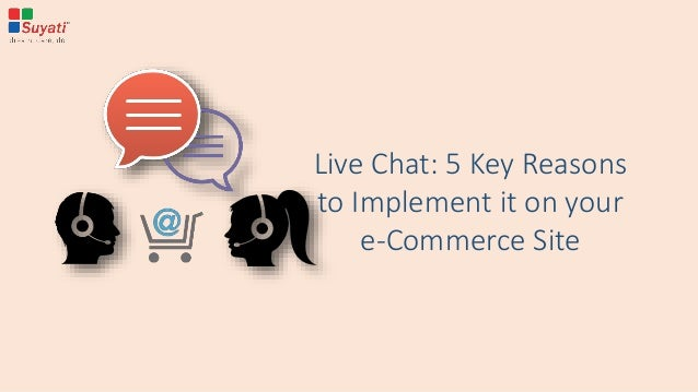 Live Chat: 5 Key Reasons to Implement it on your e-Commerce Site