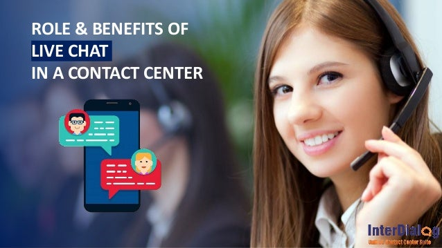 ROLE & BENEFITS OF LIVE CHAT IN A CONTACT CENTER