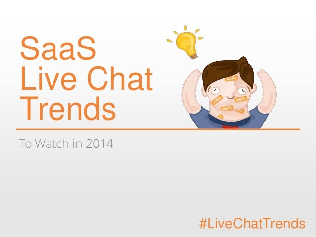 SaaS Live Chat Trends To Watch in 2014  #LiveChatTrends