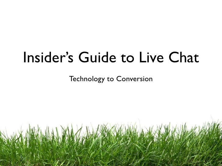 Insider's Guide to Live Chat        Technology to Conversion