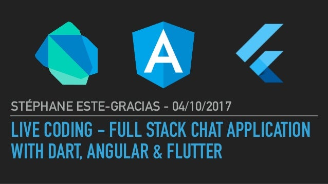 Live coding - Full stack chat application with Dart, Angular & Flutte…