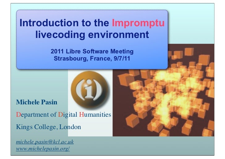 Introduction to the Impromptu     livecoding environment             2011 Libre Software Meeting              Strasbourg, ...