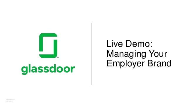 © Glassdoor, Inc. 2017. Live Demo: Managing Your Employer Brand