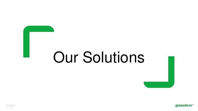 © Glassdoor, Inc. 2017. Our Solutions