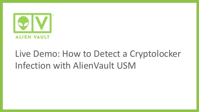 Live Demo: How to Detect a Cryptolocker Infection with AlienVault USM