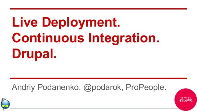 Live deployment, ci, drupal