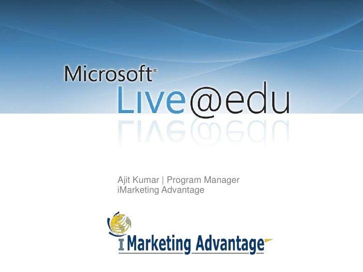 Ajit Kumar | Program Manager<br />iMarketing Advantage<br />